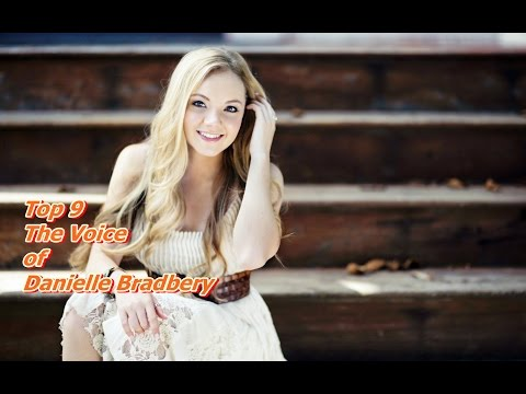 Top 9 The Voice of Danielle Bradbery (REUPLOAD)