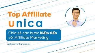 TOP AFFILIATE UNICA - Chia sẻ các bước kiếm tiền với Affiliate Marketing