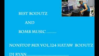Nonstop mix vol.124 mix by ryan(best hataw bodutz &bomb music)