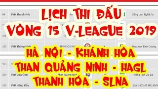 Lịch thi đấu vòng 15 V-League 2019: Thanh Hóa vs SLNA| Hà Nội vs Khánh Hòa | Than Quảng Ninh vs HAGL