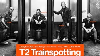 T2     Trainspotting (2017) Official Trailer