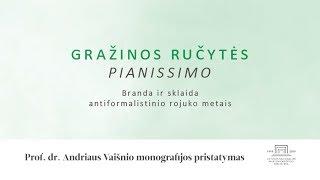 """""""Gražinos Ručytės pianissimo: branda ir sklaida antiformalistinio rojuko metais"""""""