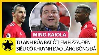 Mino Raiola - Từ Anh Rửa Bát Ở Tiệm Pizza, Đến Siêu Cò Quyền Lực, Khuynh Đảo Làng Bóng Đá