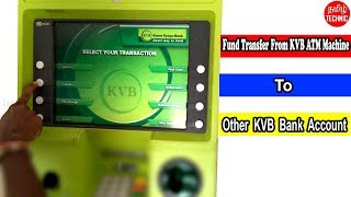 How To Fund Transfer From KVB ATM Machine To Other KVB Bank Account || Tamil Technic