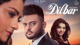 Dilbar – Vikk Rana Video HD