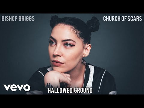 Bishop Briggs - Hallowed Ground (Audio)