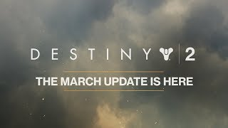 Destiny 2 March Update released