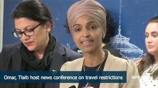 Reps. Ilhan Omar and Rashida Tlaib hold news conference on travel restrictions