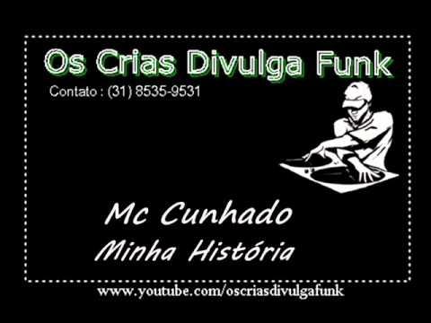 Baixar Mc Cunhado - Minha Historia { OsCrias DivulgaFunk }