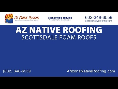 Scottsdale Foam Roofs | AZ Native Roofing