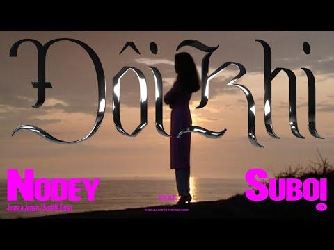Nodey ft. Suboi - Đôi Khi ❤️ (Lyrics Video)