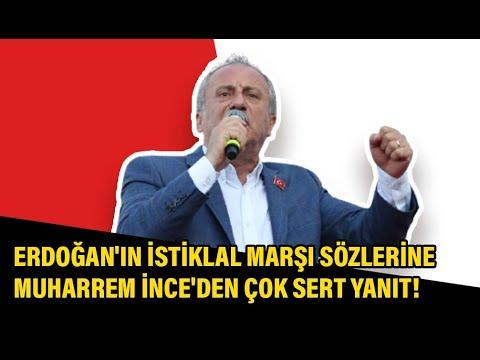 Erdoğan'ın İstiklal Marşı sözlerine Muharrem İnce'den çok sert yanıt