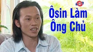 """Hài Hoài Linh 2018 - Hài Kịch """"Ô Sin làm Ông Chủ""""   Hài Hoài Linh, Chí Tài Hay Nhất"""