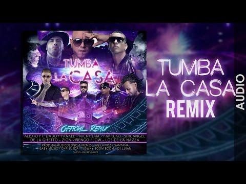 ALEXIO - Tumba La Casa Remix ft. Daddy, Nicky Jam, Arcangel, Ñengo Flow, Zion, Farruko, De la Ghetto