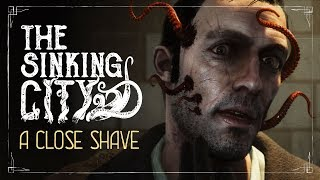 The Sinking City - 'A Close Shave' Gameplay Trailer