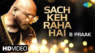 Sach Keh Raha Hai (Recreation)  – B Praak