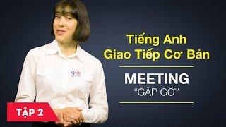 Bài 2 Meeting - Gặp gỡ