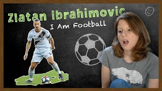 American Reacts to Zlatan Ibrahimovic for First Time | I Am Football