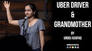 Uber Driver & Grandmother | Stand Up Comedy by Urooj Ashfaq