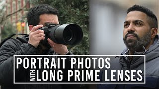 How to Shoot Portrait Photos with Long Prime Lenses
