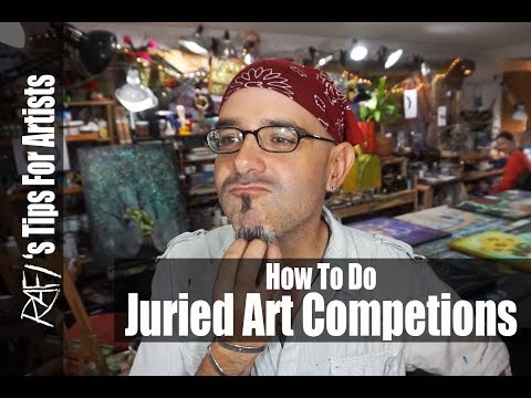 How To Juried Art Competitions and Exhibitions Tips For Artist