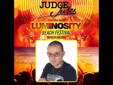 Judge Jules [FULL SET] @ Luminosity Beach Festival 26-06-2016