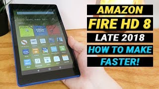 Amazon Fire HD 8 with Alexa (New for Late 2018) -  How to Make It Faster!