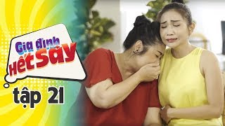 GIA ĐÌNH HẾT SẢY - TẬP 21 FULL HD   Phim Việt Nam hay nhất 2019   Hồng Vân, Khả Như, Nhan Phúc Vinh