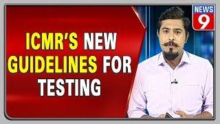 Testing times for India: ICMR revises testing guidelines..