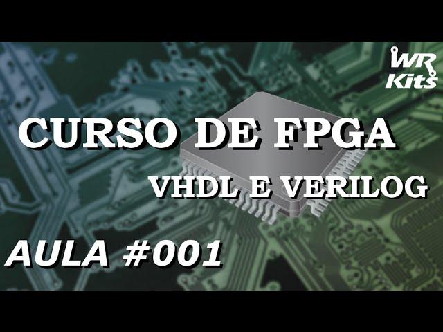 QUARTUSII, FPGA vs PROCESSADOR | Curso de FPGA #001