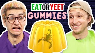 Everything is Gummy! (Eat It or Yeet It #17)