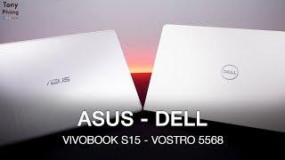 [Laptop] Asus Vivobook S15 vs Dell Vostro 5568 - Lựa chọn nào tốt cho sinh viên?  Tony Phùng