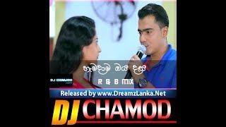 Hamadama Oya Dasa DJ  RnB Mix DJ Chamod