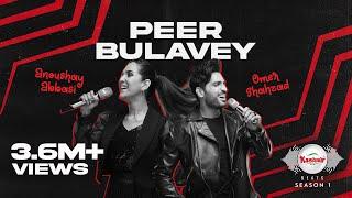 Peer Bulavey – Omer Shahzad – Anoushey Abbasi (Kashmir Beats) Video HD