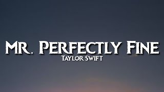 Taylor Swift - Mr. Perfectly Fine [Lyrics] (Taylor's Version) (From The Vault) | Tiktok Song