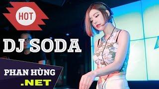 DJ Soda Alan Walker 2017 - Nonstop DJ Soda New Thang 2017 - DJ Soda Remix 2017 Dance Club Mix ✔