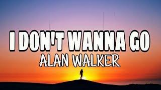 Alan Walker  &  Julie Bergen - I Don't Wanna Go  ( lyrics )
