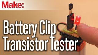 Weekend Projects - Battery Clip Transistor Tester