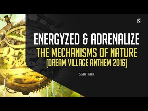 Energyzed & Adrenalize  - The Mechanisms of Nature (Dream Village Anthem 2016) (#SCAN217)