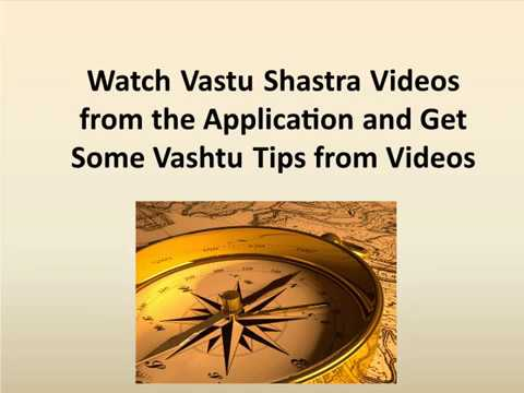 Watch Vastu Shastra Videos from the Application and Get Some Vashtu Tips from Videos