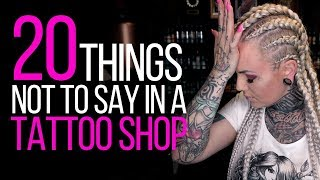 20 THINGS NOT TO SAY IN A TATTOO SHOP⚡Forbidden phrases according to tattoo artists