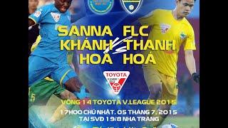 Trực tiếp: Sanna Khánh Hoà - FLC Thanh Hoá (Vòng 14 V.league 2015)