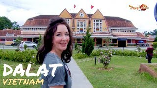 A tour through Vietnam's enchanting highland city of Dalat