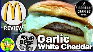 McDonald's® | Garlic White Cheddar Burger | 100% Fresh Beef | Food Review! 🧀🍔💯