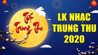 Nhạc Trung Thu 2020 - LK Nhạc Tết Trung Thu, Rằm Tháng Tám 2020 - Chiếc Đèn Ông Sao