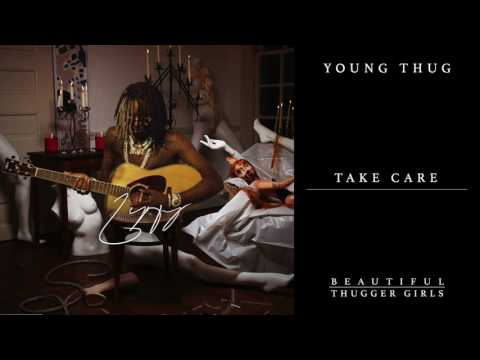 Young Thug - Take Care [Official Audio]