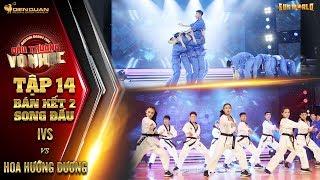 Đấu trường võ nhạc | tập 14 (bán kết 2): Vovinam IVS và Taekwondo Hoa Hướng Dương quyết đấu