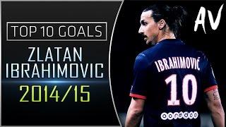 Zlatan Ibrahimovic • Top 10 Goals Of The 2014/15 Season