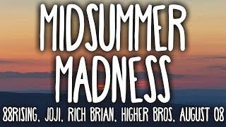 88RISING & Joji - Midsummer Madness (Clean - Lyrics) ft. Rich Brian, Higher Brothers, AUGUST 08