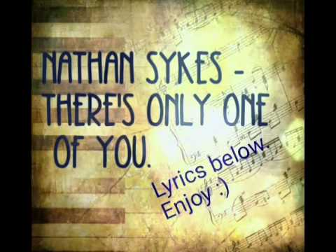 Nathan Sykes - There's Only One Of You (Official Lyrics)